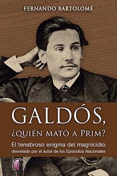 GALDÓS, ¿QUIÉN MATÓ A PRIM?