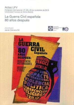 LA GUERRA CIVIL ESPAÑOLA 80 AÑOS DESPUES