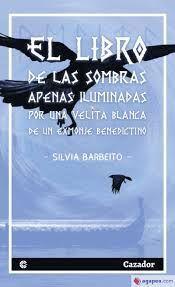 LIBRO DE LAS SOMBRAS APENAS ILUMINADAS POR UNA VELITA BLANCA DE UN EXMONJE BENEDICTINO