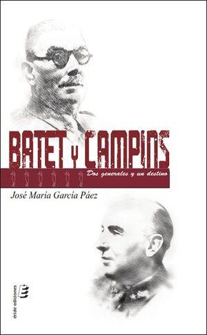 BATET Y CAMPINS - DOS GENERALES Y UN DESTINO
