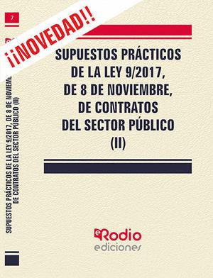 SUPUESTOS PRÁCTICOS DE LA LEY 9/2017, DE 8 DE NOVIEMBRE, DE CONTRATOS DEL SECTOR PÚBLICO