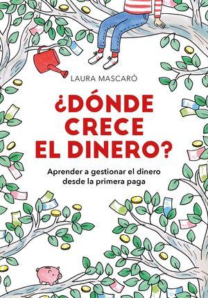 DÓNDE CRECE EL DINERO?