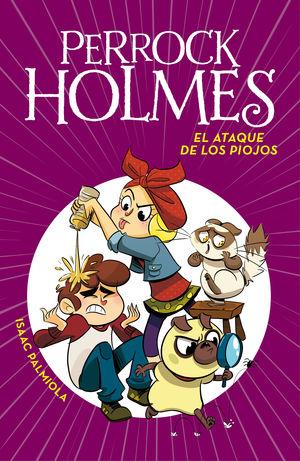 EL ATAQUE DE LOS PIOJOS. PERROCK HOLMES 11
