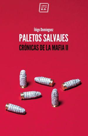 PALETOS SALVAJES. CRÓNICAS DE LA MAFIA II
