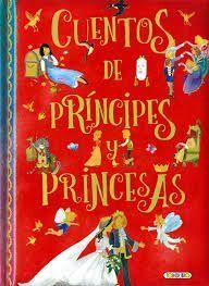 CUENTOS DE PRINCIPES Y PRINCESAS