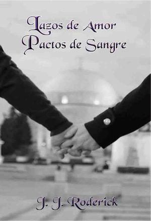 LAZOS DE AMOR, PACTOS DE SANGRE