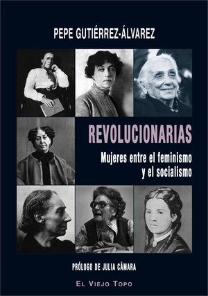 REVOLUCIONARIAS MUJERES ENTRE EL FEMINISMO Y EL SOCIALISMO