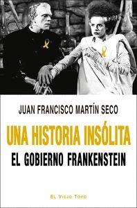 UNA HISTORIA INSOLITA. EL GOBIERNO FRANKENSTEIN
