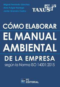 COMO ELABORAR EL MANUAL AMBIENTAL DE LA EMPRESA SEGUN LA NORMA ISO 14001:2015