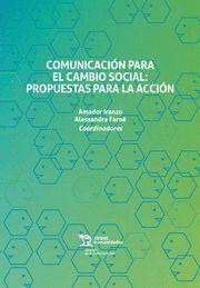 COMUNICACION PARA EL CAMBIO SOCIAL. PROPUESTAS PARA LA ACCIÓN
