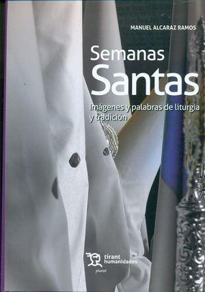 SEMANAS SANTAS. IMAGENES Y PALABRAS DE LITURGIA Y TRADICION