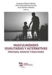 MASCULINIDADES IGUALITARIAS Y ALTERNATIVAS. PROCESOS, AVANCES Y REACCIONES