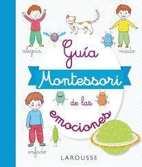 GUÍA MONTESSORI DE LAS EMOCIONES