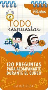 TODO RESPUESTAS. 120 PREGUNTAS PARA ACOMPAÑARTE DURANTE EL CURSO 7-8 AÑOS