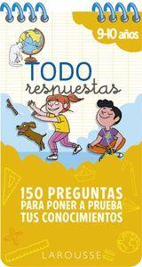 TODO RESPUESTAS. 150 PREGUNTAS PARA PONER A PRUEBA TUS CONOCIMIENTOS 9-10 AÑOS