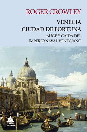 VENECIA: CIUDAD DE FORTUNA