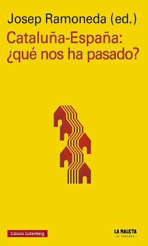 CATALUÑA-ESPAÑA. QUÉ NOS HA PASADO?