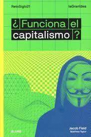 FUNCIONA EL CAPITALISMO?