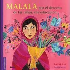 MALALA. POR EL DERECHO DE LAS NIÑAS A LA EDUCACION