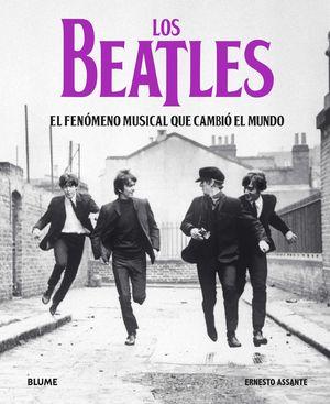LOS BEATLES. EL FENÓMENO MUSICAL QUE CAMBIÓ EL MUNDO