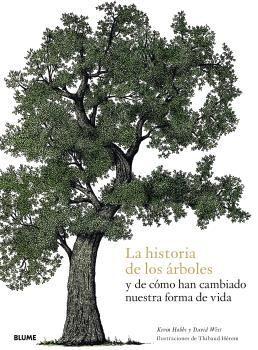 LA HISTORIA DE LOS ÁRBOLES Y DE CÓMO HAN CAMBIADONUESTRA FORMA DE VIDA