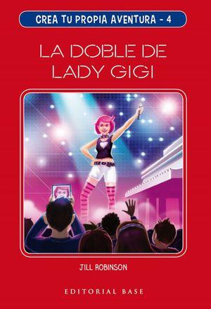 LA DOBLE DE LADY GIGI. CREA TU PROPIA AVENTURA 4