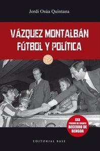 VÁZQUEZ MONTALBÁN. FÚTBOL Y POLÍTICA