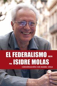 EL FEDERALISMO VISTO POR ISIDRE MOLAS, CONVERSACION CON MANEL VEGA