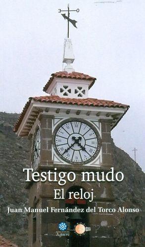 TESTIGO MUDO. EL RELOJ