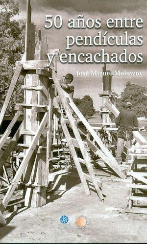50 AÑOS ENTE PENDICULAS Y ENCACHADOS