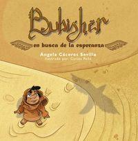 BUBISHER. EN BUSCA DE LA ESPERANZA