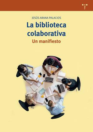 LA BIBLIOTECA COLABORATIVA. UN MANIFIESTO