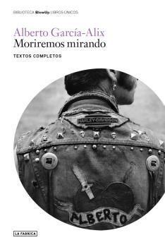MORIREMOS MIRANDO. TEXTOS COMPLETOS