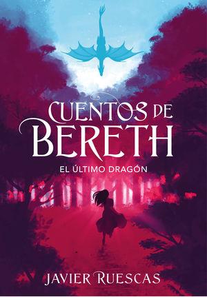 CUENTOS DE BERETH. EL ÚLTIMO DRAGÓN
