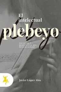 EL INTELECTUAL PLEBEYO