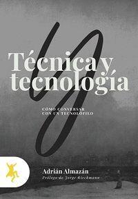 TÉCNICA Y TECNOLOGÍA. CÓMO CONVERSAR CON UN TECNOLÓFILO