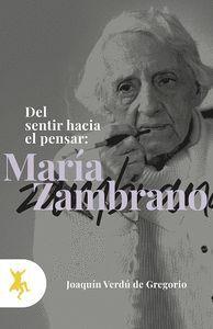 MARÍA ZAMBRANO. DEL SENTIR HACIA EL PENSAR