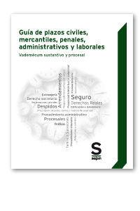 GUIA DE PLAZOS CIVILES, MERCANTILES, PENALES, ADMINISTRATIVOS Y LABORALES.