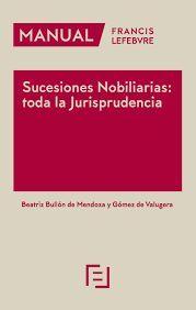 MANUAL SUCESIONES NOBILIARIAS: TODA LA JURISPRUDENCIA