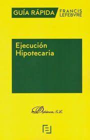 GUÍA RÁPIDA EJECUCIÓN HIPOTECARIA