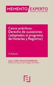 MEMENTO EXPERTO CASOS PRÁCTICOS DERECHO DE SUCESIONES (ADAPTADOS AL PROGRAMA DE NOTARÍAS Y REGISTROS)