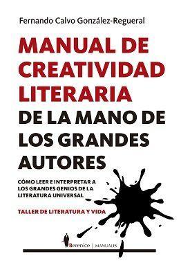 MANUAL DE CREATIVIDAD LITERARIA DE LA MANO DE LOS GRANDES AUTORES