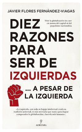 DIEZ RAZONES PARA SER DE IZQUIERDAS A PESAR DE LA IZQUIERDA