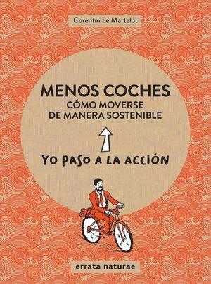 MENOS COCHES. CÓMO MOVERSE DE MANERA SOSTENIBLE
