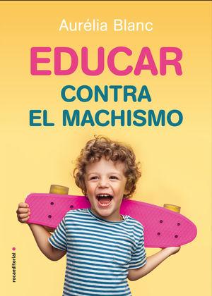 EDUCAR CONTRA EL MACHISMO
