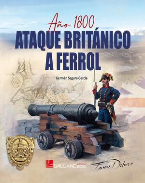 AÑO 1800 ATAQUE BRITANICO A FERROL