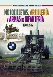 MOTOCICLETAS, ARTILLERIA Y ARMAS DE INFANTERÍA 1940-1945