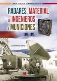 RADARES, MATERIAL DE INGENIEROS Y MUNICIONES 1940-1945
