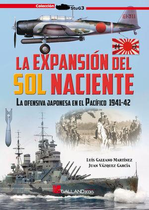 LA EXPANSION DEL SOL NACIENTE. LA OFENSIVA JAPONESA EN EL PACÍFICO 1941-42