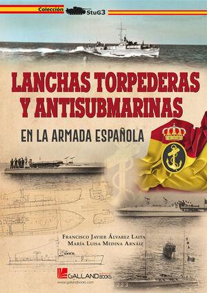 LANCHAS TORPEDERAS Y ANTISUBMARINAS EN LA ARMADA ESPAÑOLA
